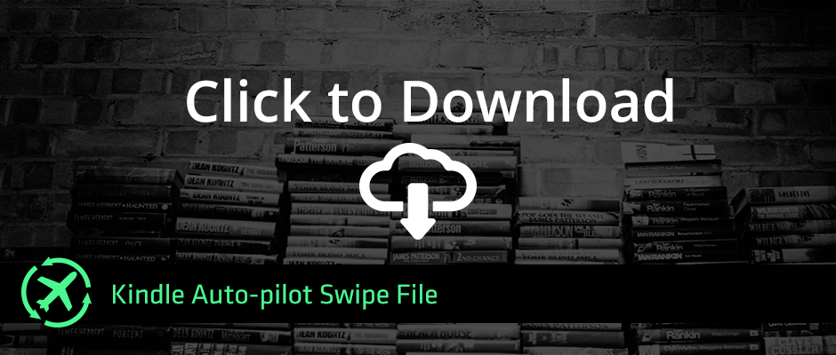 Kindle Autopilot Swipe File Promotion